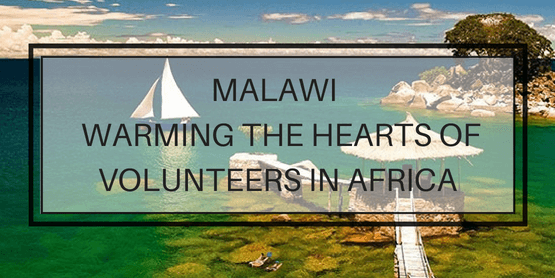 Malawi - warming the hearts of volunteers in Africa