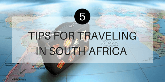 5 tips for traveling in South Africa
